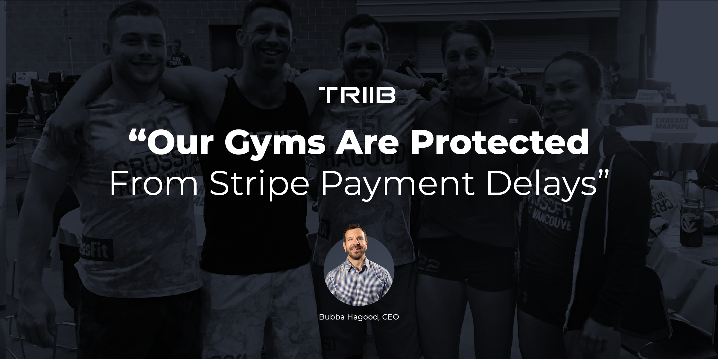 Triib gyms are protected from Stripe payment delays